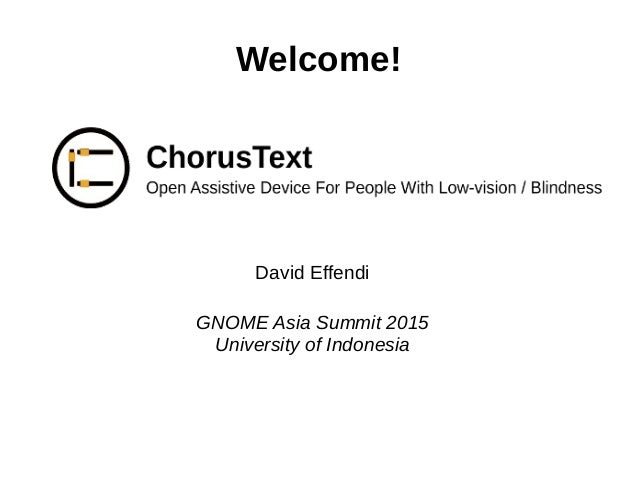 Welcome! David Effendi GNOME Asia Summit 2015 University of Indonesia