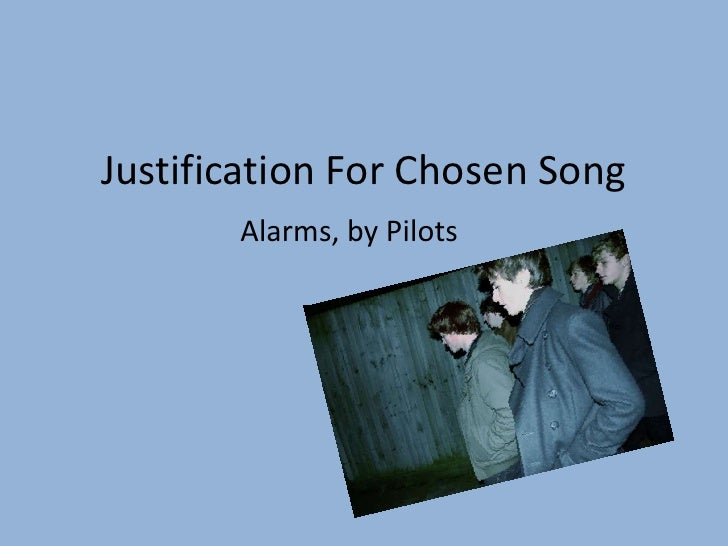 Justification For Chosen Song<br />Alarms, by Pilots<br />