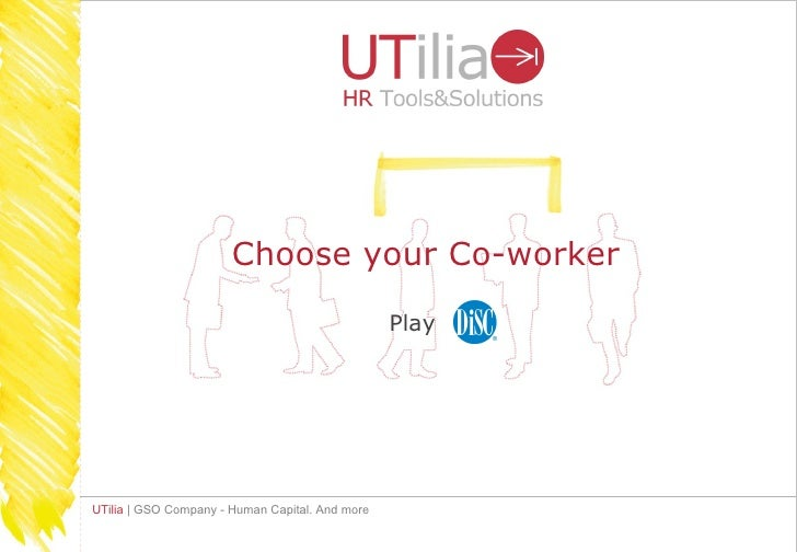 Choose your Co-worker                                                 PlayUTilia | GSO Company - Human Capital. And more