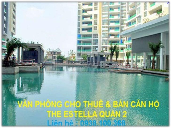 Thông tin Chi Tiết• Dự án Estella nằm trên khuôn viên 4,8 ha, toàn dự  án có khoảng 1.500 căn hộ, giai đoạn 1 có 719 căn.•...