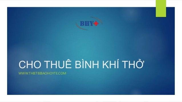 CHO THUÊ BÌNH KHÍ THỞ WWW.THIETBIBAOHOYTE.COM