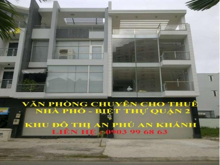 Gía thuê• DT : 5x20, trệt, 2 lầu, sân thượng,nhà  mới đẹp, giá từ $500/tháng• Địa chỉ: An Phú,Quận 2• Nhà mới đẹp mới xây ...