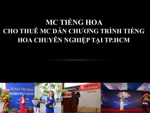 MC TIẾNG HOA CHO THUÊ MC DẪN CHƯƠNG TRÌNH TIẾNG HOA CHUYÊN NGHIỆP TẠI TP.HCM