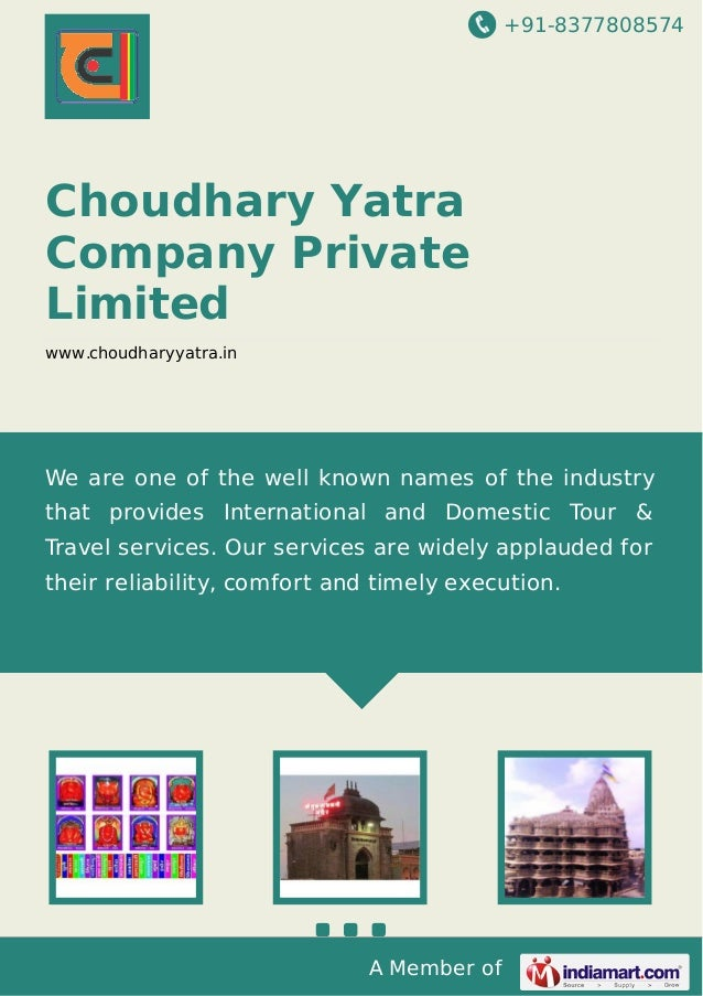 +91-8377808574  Choudhary Yatra Company Private Limited www.choudharyyatra.in  We are one of the well known names of the i...