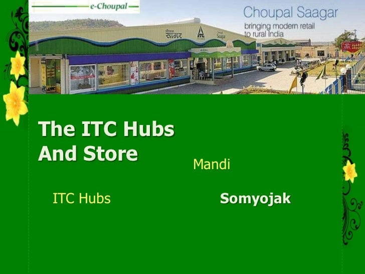 itc echoupal initiative If the farmer chooses to sell his produce to itc, the sanchalak gives him a  itc  has identified e-choupal as its major corporate initiative and.