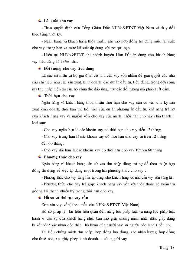 Trang 18 Lãi suất cho vay - Theo quyết định của Tổng Giám Đốc NHNo&PTNT Việt Nam và thay đổi theo từng thời kỳ. - Ngân hà...
