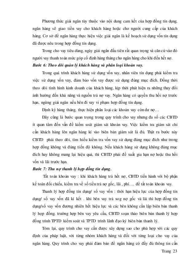 Trang 23 Phương thức giải ngân tùy thuộc vào nội dung cam kết của hợp đồng tín dụng, ngân hàng sẽ giao tiền vay cho khách ...