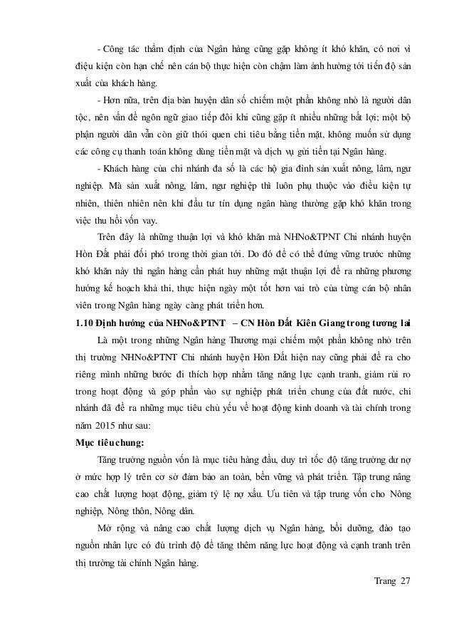 Trang 27 - Công tác thẩm định của Ngân hàng cũng gặp không ít khó khăn, có nơi vì điệu kiện còn hạn chế nên cán bộ thực hi...