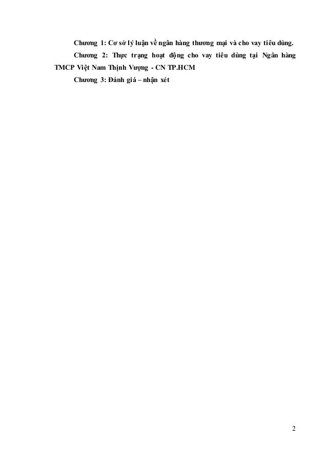 2 Chương 1: Cơ sở lý luận về ngân hàng thương mại và cho vay tiêu dùng. Chương 2: Thực trạng hoạt động cho vay tiêu dùng t...