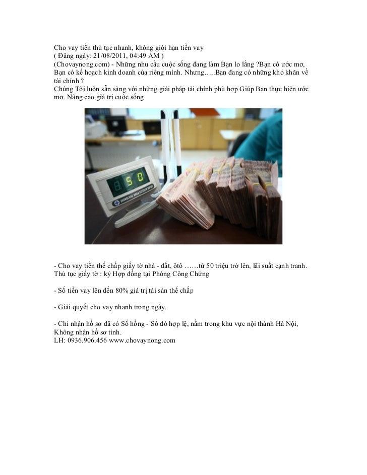 Cho vay tiền thủ tục nhanh, không giới hạn tiền vay( Đăng ngày: 21/08/2011, 04:49 AM )(Chovaynong.com) - Những nhu cầu cuộ...