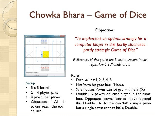 """Chowka Bhara – Game of Dice                                         Objective                            """"To implement an ..."""