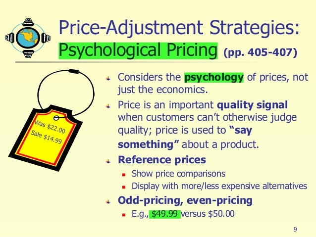 psychological pricing A few types of psychological pricing include, but aren't limited to odd-pricing,  prestige-pricing, and bygof pricing.