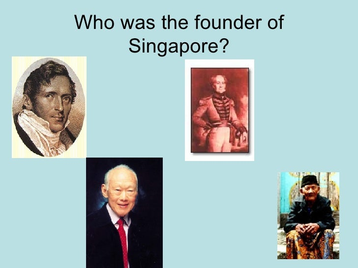 Who was the founder of Singapore?