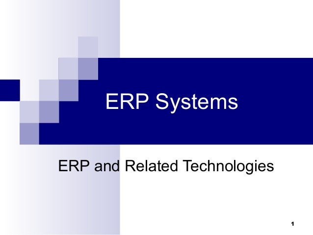 1 ERP Systems ERP and Related Technologies
