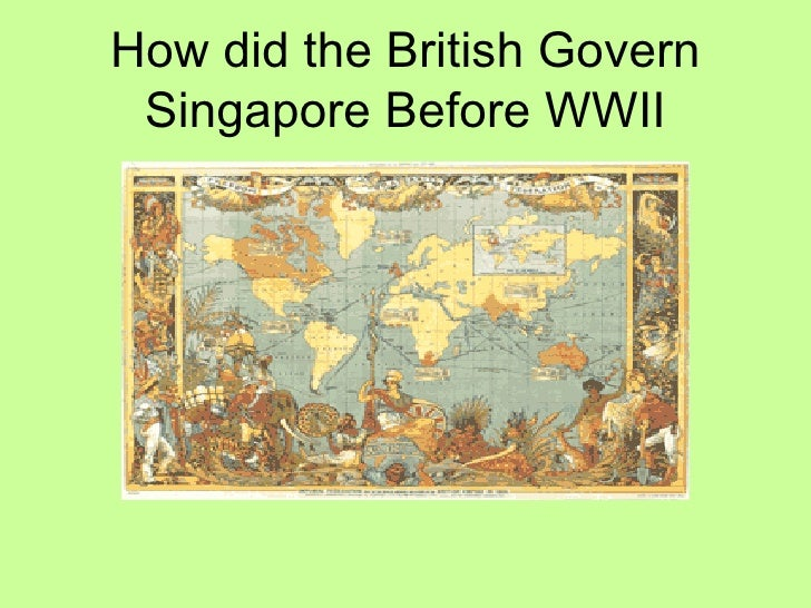 How did the British Govern Singapore Before WWII