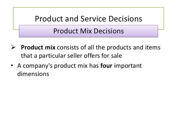 companys product line and product mix The overall product mix for a firm is the complete range of products that they offer in the marketplace it is also sometimes referred to as their product assortment there are multiple decisions to make in regards to an overall product mix for a company.