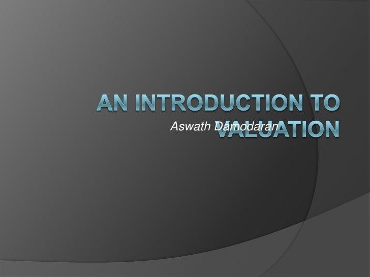 An Introduction to Valuation<br />Aswath Damodaran<br />