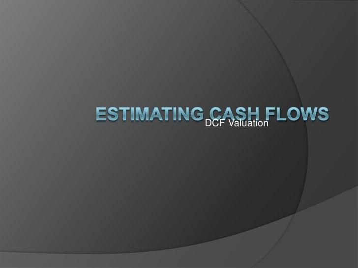 Estimating Cash Flows<br />DCF Valuation<br />