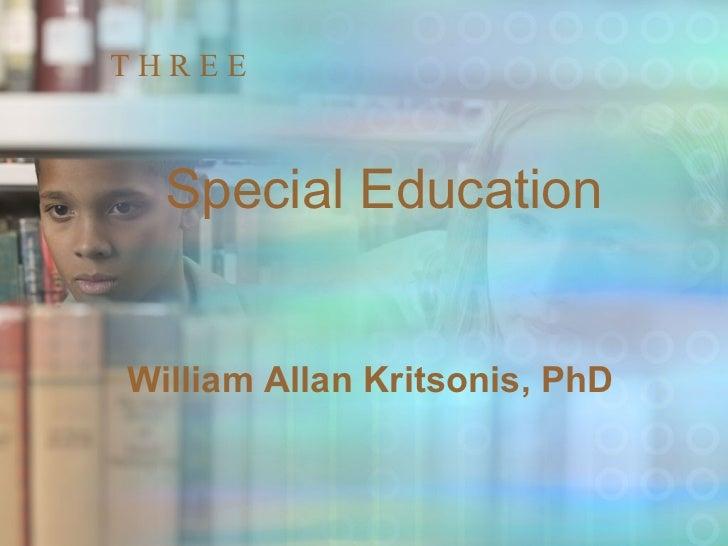 T H R E E Special Education William Allan Kritsonis, PhD