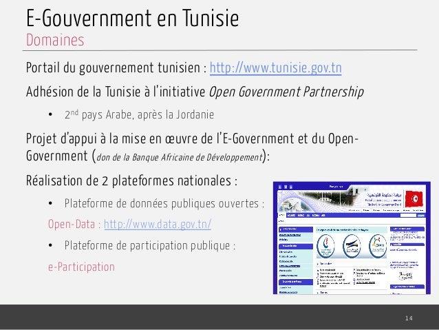 E-Gouvernment en Tunisie Portail du gouvernement tunisien : http://www.tunisie.gov.tn Adhésion de la Tunisie à l'initiativ...