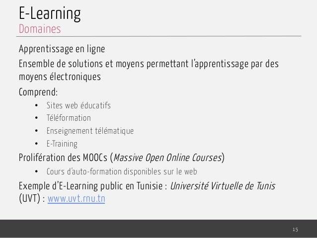 E-Learning Apprentissage en ligne Ensemble de solutions et moyens permettant l'apprentissage par des moyens électroniques ...