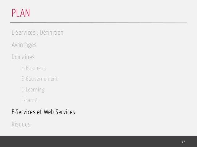 E-Services : Définition Avantages Domaines E-Business E-Gouvernement E-Learning E-Santé E-Services et Web Services Risques...