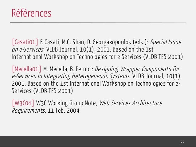 [Casati01] F. Casati, M.C. Shan, D. Georgakopoulos (eds.): Special Issue on e-Services. VLDB Journal, 10(1), 2001, Based o...