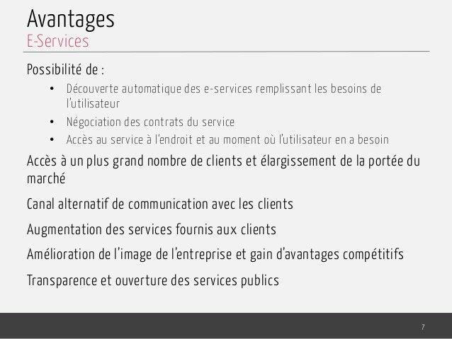 Avantages Possibilité de : • Découverte automatique des e-services remplissant les besoins de l'utilisateur • Négociatio...