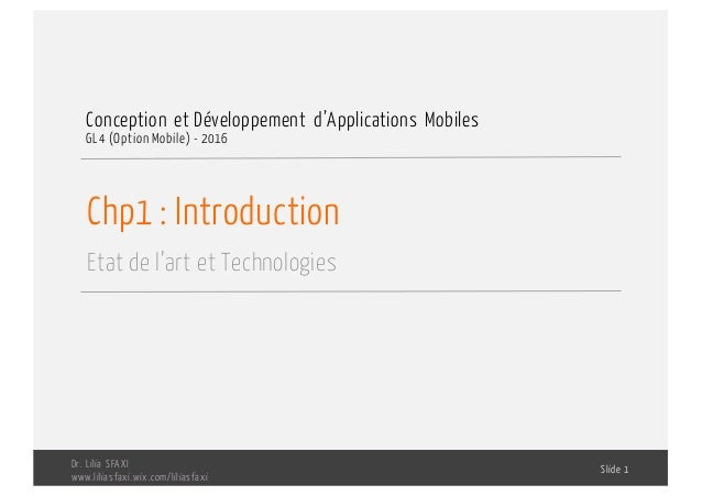 Chp1 : Introduction Etat de l'art et Technologies Conception et Développement d'Applications Mobiles GL4 (Option Mobile) -...