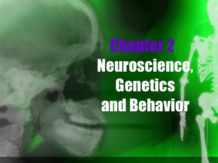 Chapter 2   Neuroscience, Genetics and Behavior