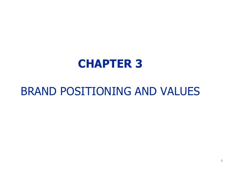 CHAPTER 3 BRAND POSITIONING AND VALUES