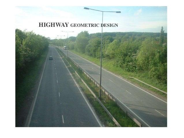 HIGHWAY GEOMETRIC DESIGN