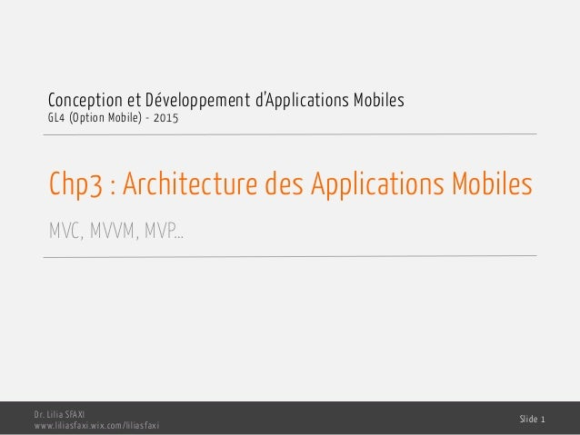 Chp3 : Architecture des Applications Mobiles MVC, MVVM, MVP… Conception et Développement d'Applications Mobiles GL4 (Optio...
