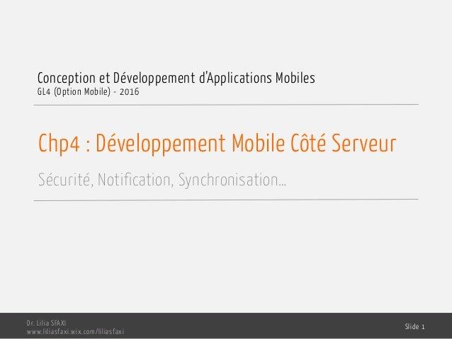 Chp4 : Développement Mobile Côté Serveur Sécurité, Notification, Synchronisation… Conception et Développement d'Applicatio...