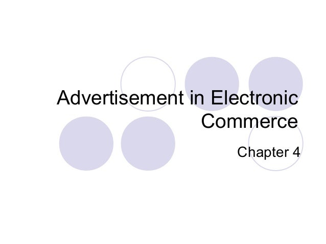 Advertisement in Electronic Commerce Chapter 4