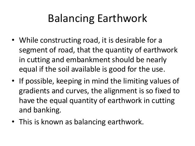 Balancing Earthwork • While constructing road, it is desirable for a segment of road, that the quantity of earthwork in cu...