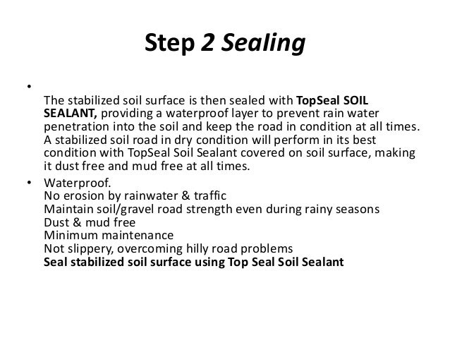 Step 3Maintenance • Patching any pothole or depression by mixing roadside soil with TopSeal-SoilStabilizer, followed by se...