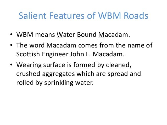 IRC Recommendations for Course Aggregate Grading for WBM Roads Grading No Size Range (mm) Sieve Size (mm) % Passing the si...