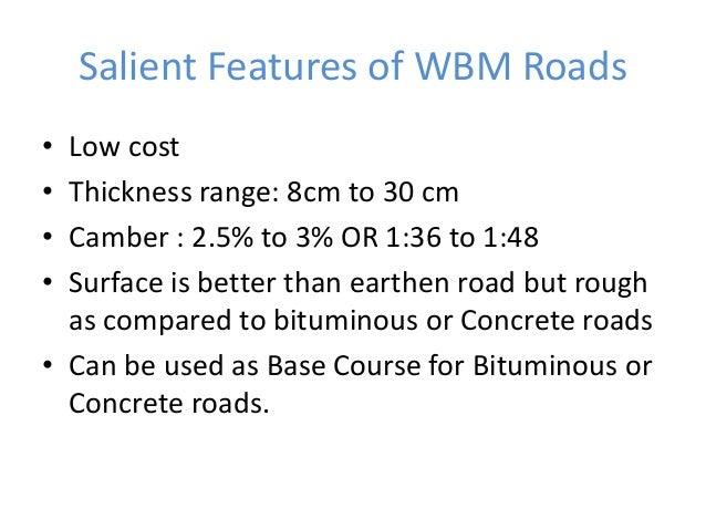 Construction Procedure of WBM Roads • 1. Preparation of Sub Grade • 2. Preparation of Base Course • 3. Intermediate Layer ...
