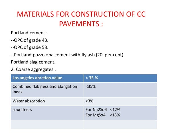 • DIFFERENT TYPES OF CC PAVEMENTS:  Jointed Plain Concrete Pavement (JPCP) • – does not use any reinforcing steel  Joint...