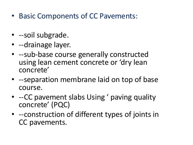 TYPES OF JOINTS IN CC PAVEMENTS: A) Longitudinal joints ( parallel to traffic flow). B) Transverse joints ( perpendicular ...