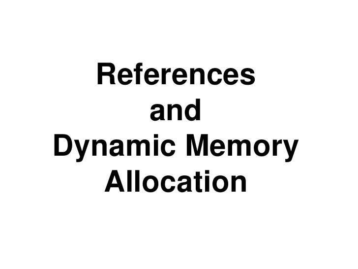 References      andDynamic Memory   Allocation