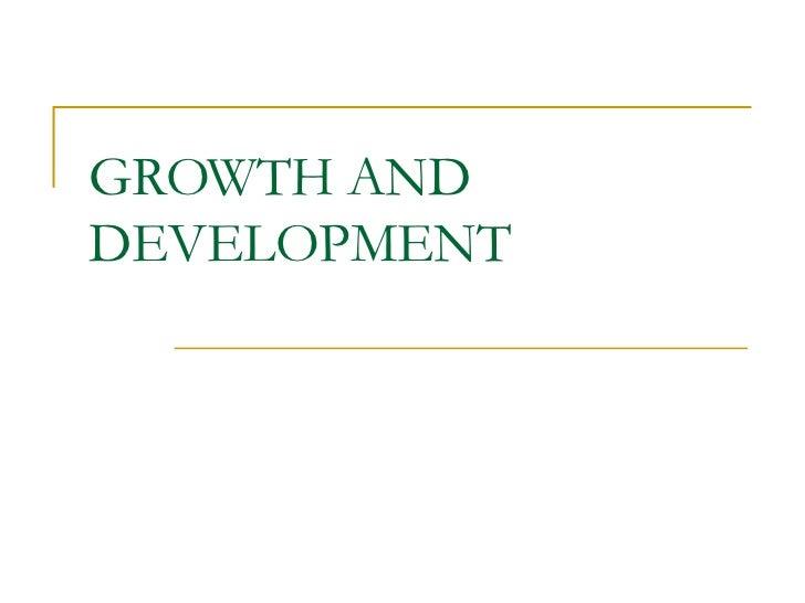 GROWTH ANDDEVELOPMENT