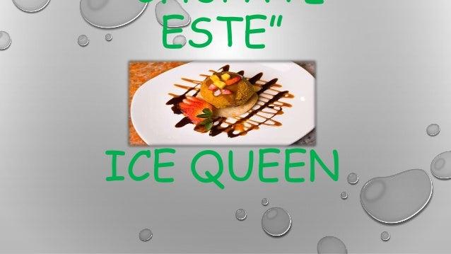 """""""CHÚPATE ESTE"""" ICE QUEEN"""