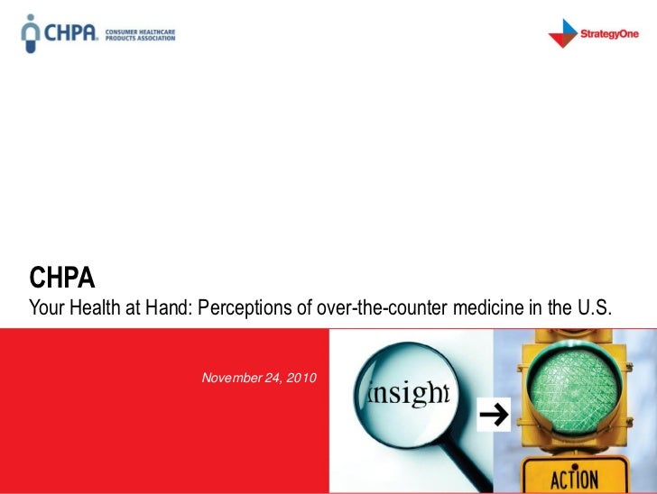 CHPA  Your Health at Hand: Perceptions of over-the-counter medicine in the U.S.                                           ...