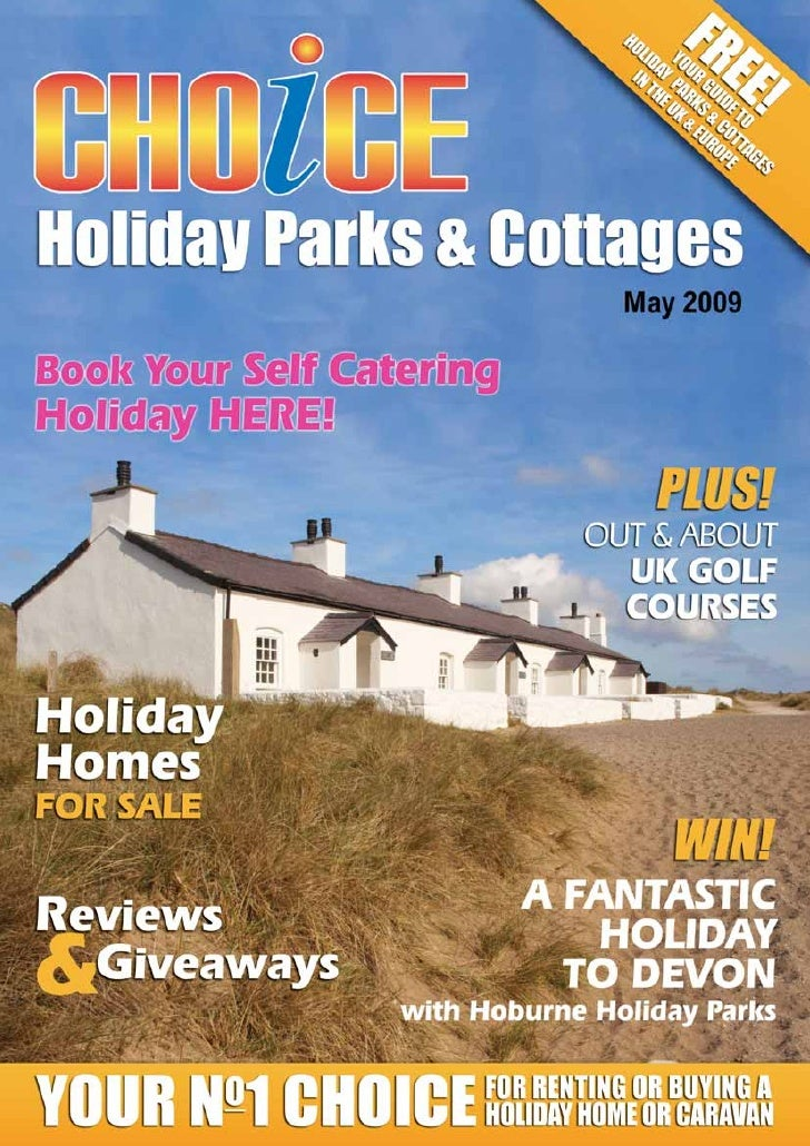 Holiday Parks & Cottages                  elcome to the May–July 2009 edition of Choice Holiday         W        Parks & C...