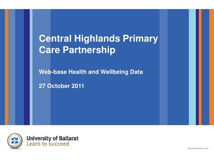 Central Highlands PrimaryCare PartnershipWeb-base Health and Wellbeing Data27 October 2011