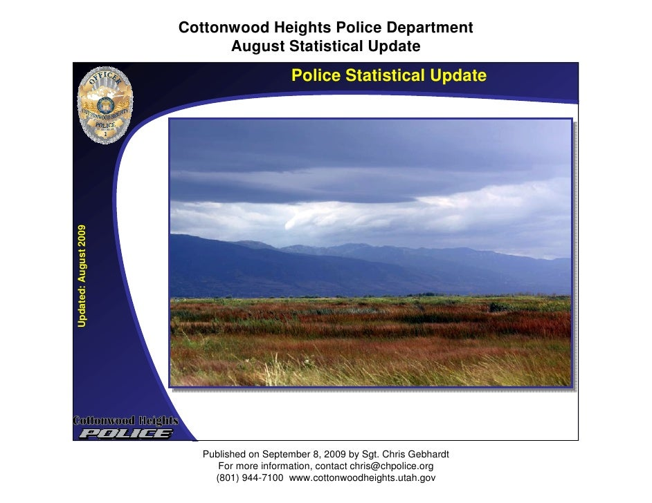 Cottonwood Heights Police Department                              August Statistical Update  Updated: August 2009         ...
