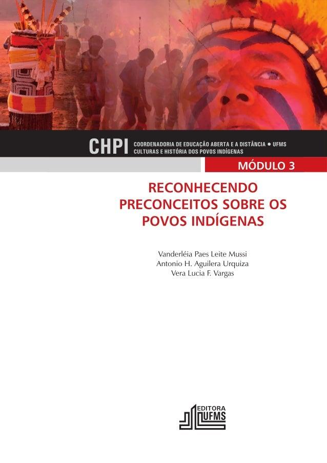 CULTURAS E HISTÓRIA DOS POVOS INDÍGENAS • Módulo III   1                                                 MÓDULO 3 CULTURAS...
