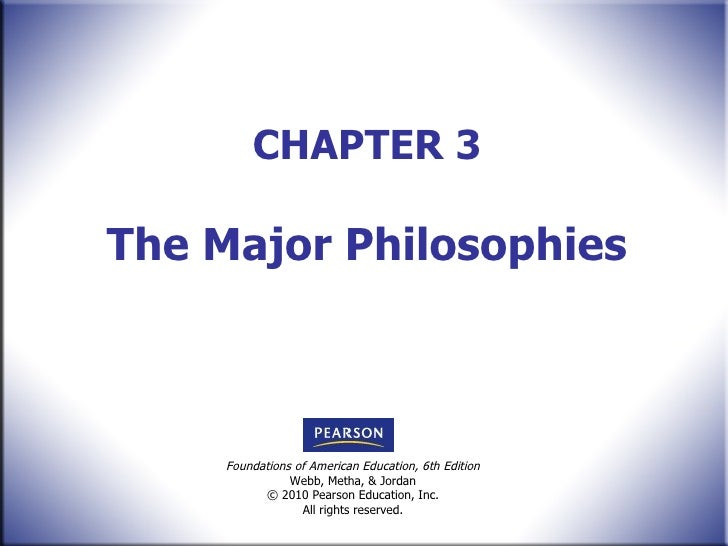 CHAPTER 3 The Major Philosophies